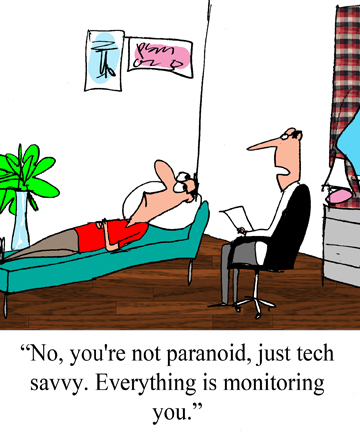 """""""No, you are not paranoid…"""""""